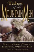 Tales of the mountain men : seventeen stories of survival, exploration, and outdoor craft