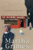 The Old Wine Shades : a Richard Jury mystery