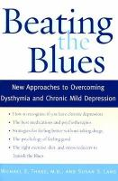 Beating the blues : new approaches to overcoming dysthymia and chronic mild depression