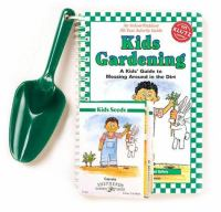 Kidsgardening : a kids' guide to messing around in the dirt