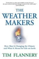 The weather makers : how man is changing the climate and what it means for life on earth .