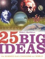 25 Big Ideas : the Science that's changing our world