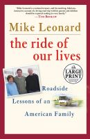 The ride of our lives : roadside lessons of an American family (LARGE PRINT)