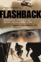 Flashback : posttraumatic stress disorder, suicide, and the lessons of war