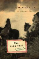 The wild girl : the notebooks of Ned Giles, 1932 : a novel