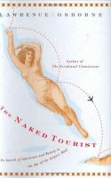 The naked tourist : in search of adventure and beauty in the age of the airport mall