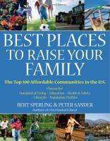 Best Places to raise your family : the top 100 affordable communities in the U.S.
