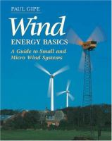 Wind energy basics : a guide to small and micro wind systems