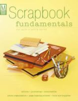 Scrapbook fundamentals : your guide to getting started