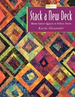 Stack a new deck : more great quilts in 4 easy steps
