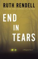 End in tears : a Chief Inspector Wexford mystery