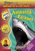 Ripley's believe it or not! amazing escapes