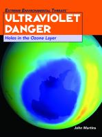 Ultraviolet danger : holes in the ozone layer