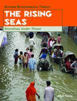 The rising seas : shorelines under threat