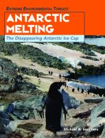 Antarctic melting : the disappearing Antarctic ice cap