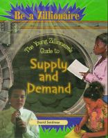 The young zillionaire's guide to supply and demand