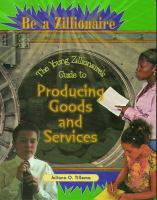 The young zillionaire's guide to producing goods and services