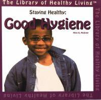 Staying healthy: Good hygiene