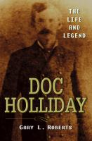 Doc Holliday : the life and legend