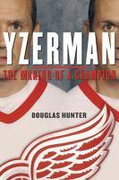 Yzerman : the making of a champion