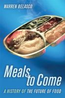 Meals to come : a history of the future of food