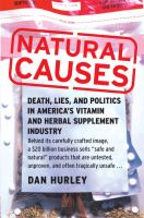 Natural causes : death, lies, and politics in America's vitamin and herbal supplement industry