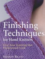 Finishing techniques for hand knitters : give your knitting that professional look