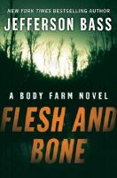 Flesh and bone : a Body Farm novel