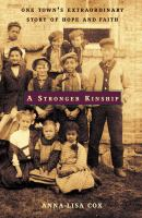 A stronger kinship : one town's extraordinary story of hope and faith