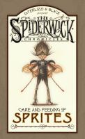 The Spiderwick chronicles. Care and feeding of sprites [book & poster]