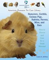 Hamsters, gerbils, guinea pigs, rabbits, ferrets, mice, and rats : how to choose and care for a small mammal