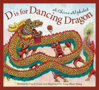 D is for dancing dragon : a China alphabet