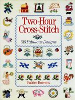 Two-hour cross-stitch : 515 fabulous designs