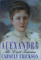 Alexandra : the last tsarina