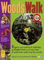 Woodswalk : peepers, porcupines & exploding puff balls! : what you'll see, hear & smell when exploring the woods