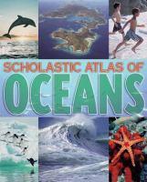 Scholastic atlas of oceans.