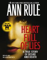 Heart full of lies : [a true story of desire and death] (AUDIOBOOK)