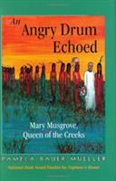 An angry drum echoed : Mary Musgrove, queen of the Creeks