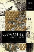 Animal architects : building and the evolution of intelligence