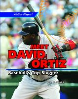 Meet David Ortiz : baseball's top slugger