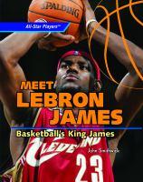 Meet LeBron James : basketball's King James
