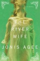 The river wife : a novel