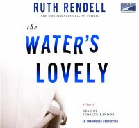 The water's lovely : [a novel] (AUDIOBOOK)
