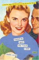 Remind me again why I need a man : a novel
