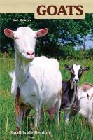 Goats : small-scale herding for pleasure and profit