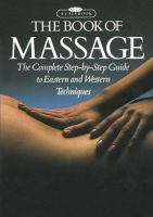 The book of massage : the complete step-by-step guide to Eastern and Western techniques