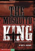 The Mosquito King : an Agate and Buck adventure