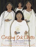 Crossing Bok Chitto : a Choctaw tale of friendship & freedom