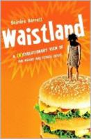 Waistland : a (r)evolutionary view of our weight and fitness crisis