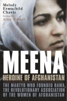 Meena, heroine of Afghanistan : the martyr who founded RAWA, the Revolutionary Association of the Women of Afghanistan